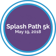 Register for our Splash Path 5k on May 19, 2018